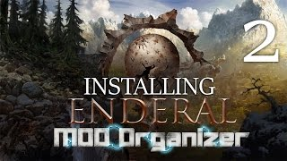 ENDERAL (Skyrim Mod) : Mod Organizer #2 - ADVANCED Skyrim + Enderal in a Single Game