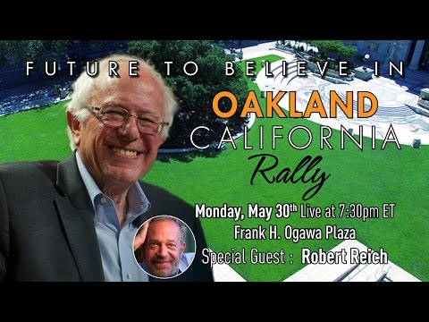 Bernie Sanders LIVE from Oakland, CA - A Future to Believe in Rally - #CaliBERNication