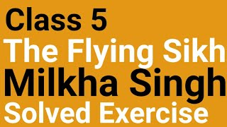 Class 5, The Flying Sikh - Milkha Singh, Exercise