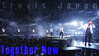 Travis Japan「Together Now」(LIVE 2020 ENTER 1234567)