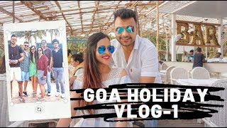 Fun in Goa || Vlog 1 || Family Holiday