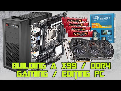 Building a X99 / DDR4 Gaming / Editing PC (ENG)