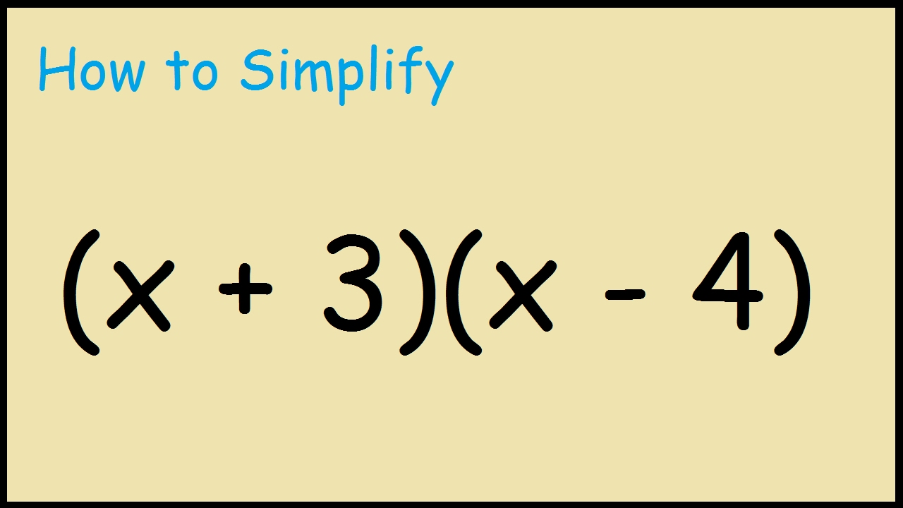 4 X 3 How To Expand X 3 X 4 Binomials