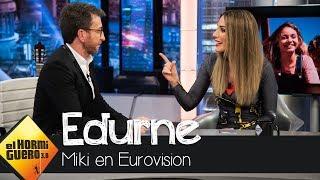 Edurne opina sobre la actuación de Miki en Eurovisión - El Hormiguero 3.0