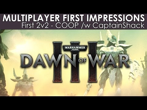 Dawn of War 3: Multiplayer First Impressions - 2v2 /w Captai
