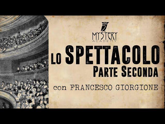 LO SPETTACOLO (parte seconda) con FRANCESCO GIORGIONE !