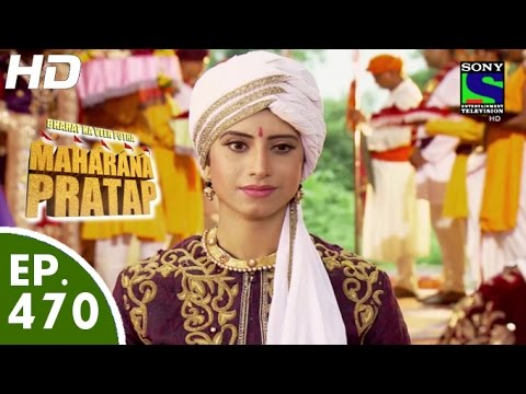 Bharat Ka Veer Putra Maharana Pratap - महाराणा प्रताप - Episode 470 - 17th August, 2015