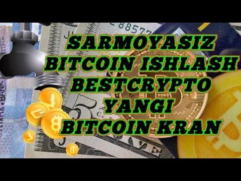 BESTCRYPTO SARMOYASIZ BITCOIN ISHLASH YANGI KRAN