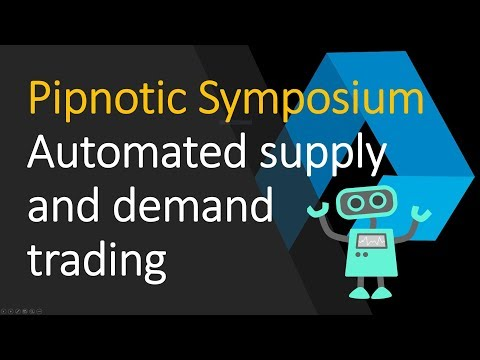 Pipnotic Symposium - Automated supply and demand trading