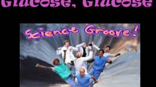 Glucose Glucose - Song by Science Groove.