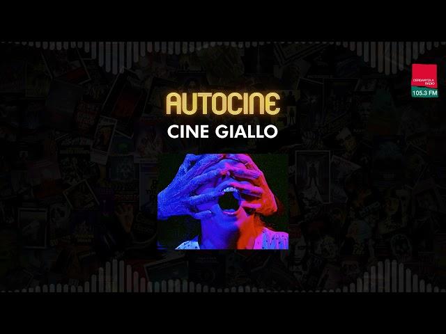 Autocine 4x23: CINE GIALLO con Natalio Pagés y Fran DJ