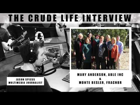 The Crude Life Interview: Mary Anderson and Monte Besler about ABLE Inc.