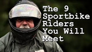 The 9 Sportbike Riders You Will Meet