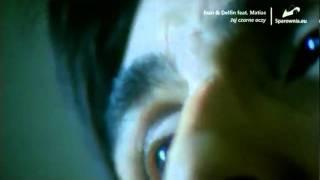 Ivan & Delfin feat. Matias - Jej czarne oczy | Sparownia.eu