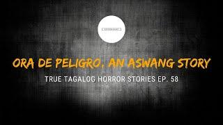 Scare Fest #59: Ora de Peligro, An Aswang Story (True Tagalog Horror Stories)