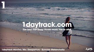 Monthly Mix July '17 | Deeparture - Summer Melancholia | 1daytrack.com