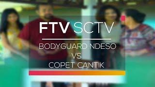 Video FTV SCTV - Bodyguard Ndeso Vs Copet Cantik download MP3, 3GP, MP4, WEBM, AVI, FLV November 2017