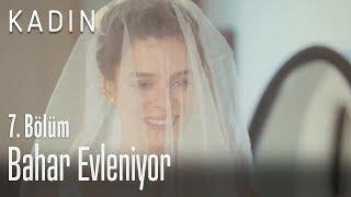 Gambar cover Bahar evleniyor - Kadın 7. Bölüm