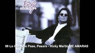 08 Lo Que Nos Pase, Pasara - Ricky Martin ME AMARAS