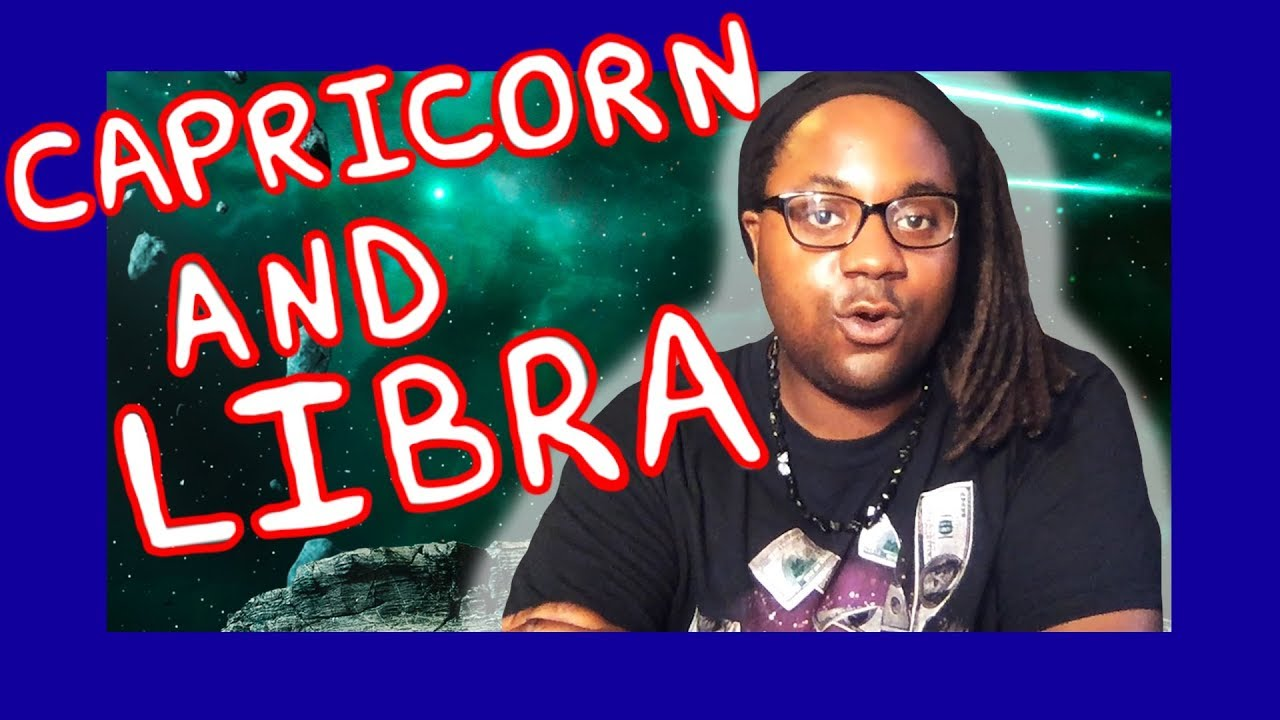Capricorn and Libra Compatibility In A Love Relationship [Man and Woman]  [Lamarr Townsend]