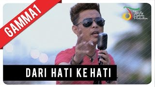 Gamma1 Dari Hati Ke Hati  Official Video Clip
