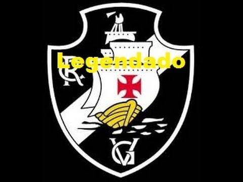 9effadcc13edd Hino Oficial do Clube de Regatas Vasco da Gama RJ - LEGENDADO - YouTube