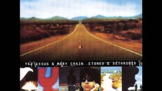 The Jesus and Mary Chain - Stoned And Dethroned (Full Album)