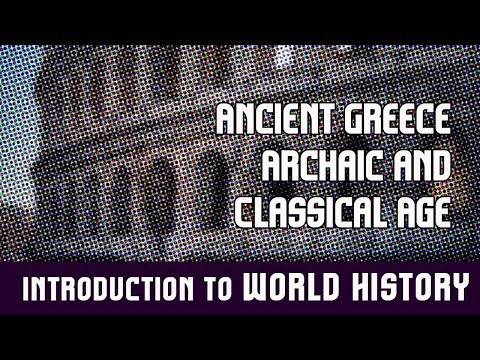 World History : Ancient Greece | Archaic and Classical Age