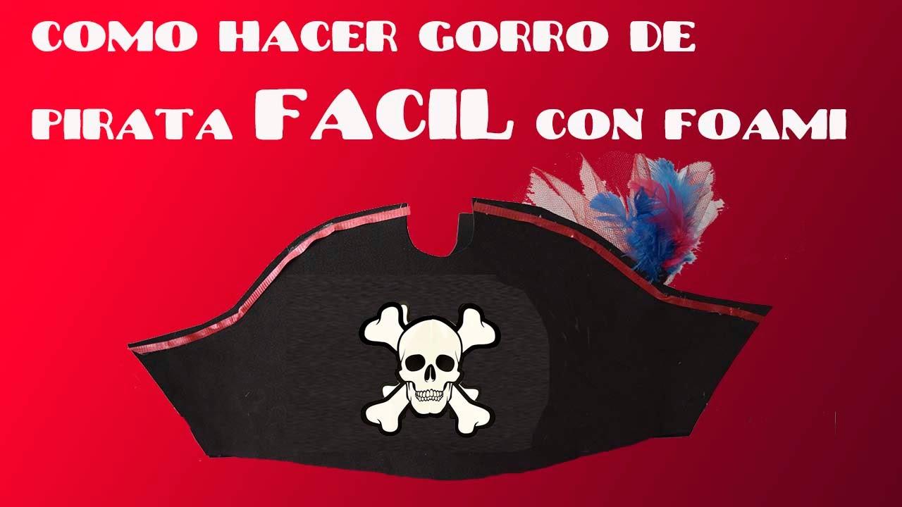 COMO HACER SOMBRERO o GORRO DE PIRATA CON FOAMI FACIL Y ECONOMICO ... f80b3d71bc9