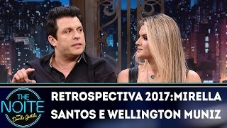 Retrospectiva 2017: Mirella Santos e Wellington Muniz  | The Noite (09/03/18)