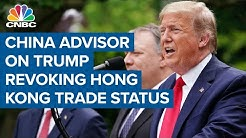 Long-time China advisor on Pres. Donald Trump's move to eliminate special treatment for Hong Kong