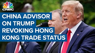 Long-time China advisor Robert Kuhn on Trump's move to eliminate special treatment for Hong Kong