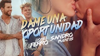 Lionel Ferro Ft Sandro Puentes - Dame Una Oportunidad (video Official)