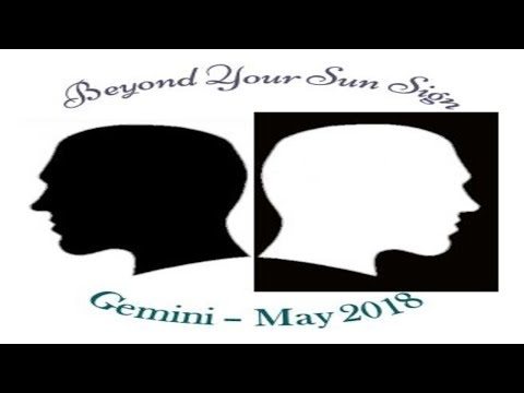 GEMINI- Showing Up--They Miss you! - May 2018