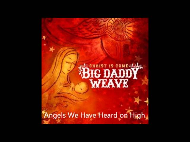 big-daddy-weave-angels-we-have-heard-on-high-chris-snell