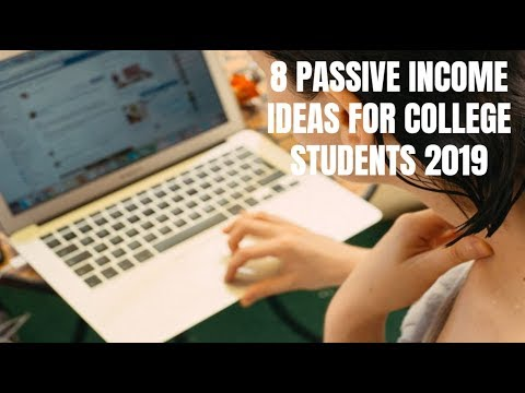 8 Passive Income Ideas for College Students 2019