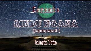 No Vocal RINDU NGANA - GLORIA TRIO (Video Lyrik Karaoke)