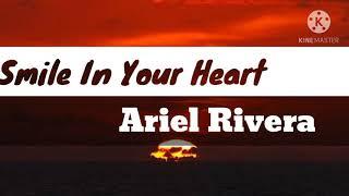 Smile In Your Heart Lyrics Ariel Rivera