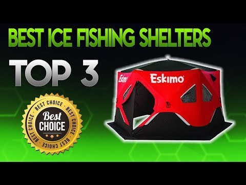Best Ice Fishing Shelters 2019 - Ice Fishing Shelter Review