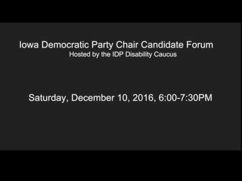 Dec 10, 2016 Iowa Democratic Party Chair Candidates Virtual Forum