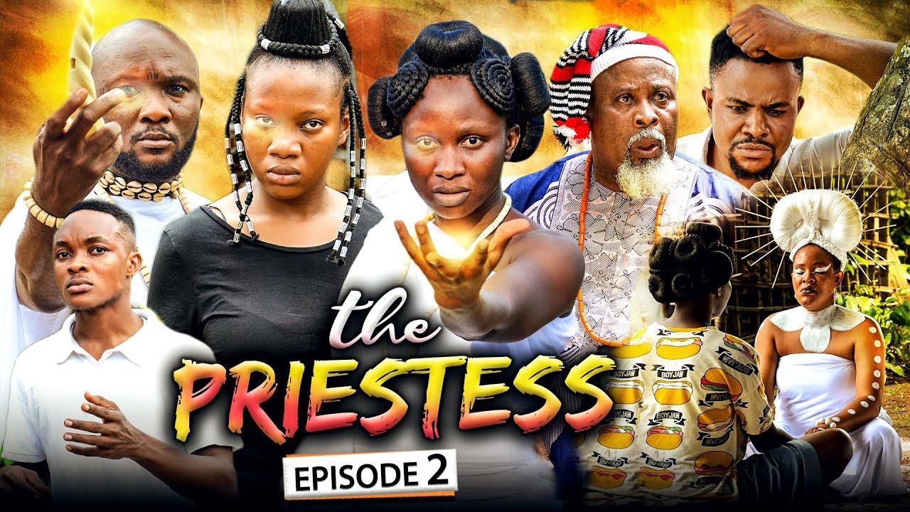 Download THE PRIESTESS EPISODE 2 (New Movie) Sonia Uche/Chinenye Nnebe/Rhema 2021 Nigerian Nollywood Movie