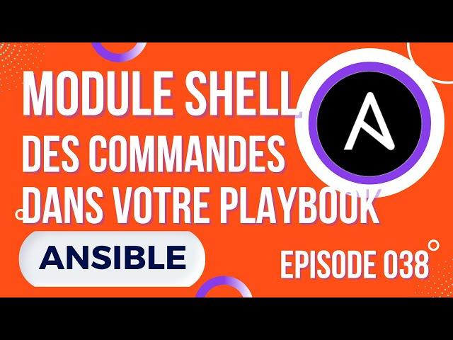 ANSIBLE - 38. LES MODULES SHELL ET COMMAND : COMME DANS VOTRE CLI