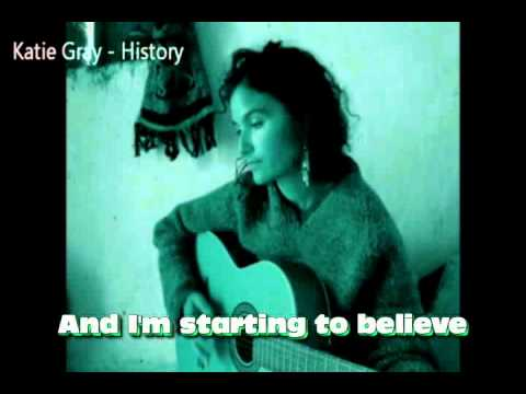 Katie Gray - History - With Lyrics