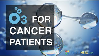 OZONE PROTOCOL for CANCER PATIENTS. We know that Ozone supports all...