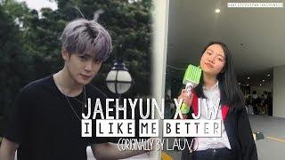 Jaehyun X Jw Lauv  I Like Me Better