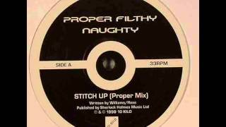 Proper Filthy Naughty - Stitch Up (Proper Mix)