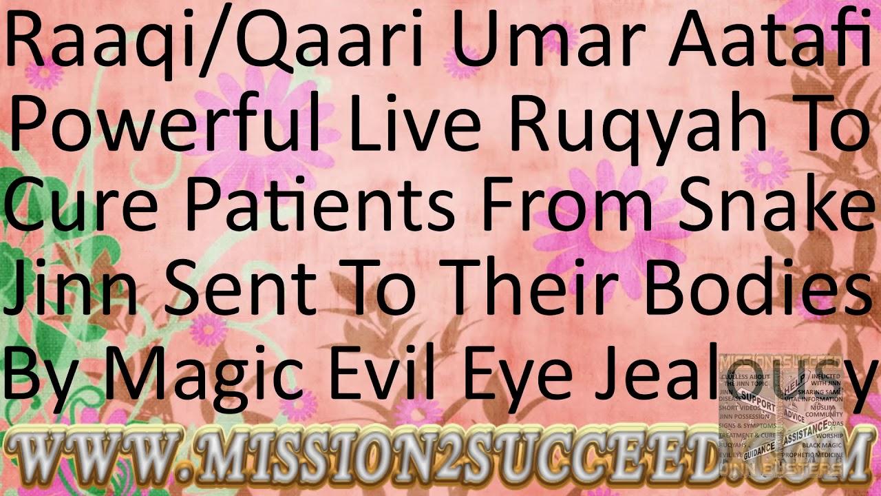 REMOVE EVIL SNAKE JINN IN YOUR BODY FROM BLACK MAGIC EVIL EYE & JEALOUSY  RUQYAH BY RAAQI UMAR AATAFI