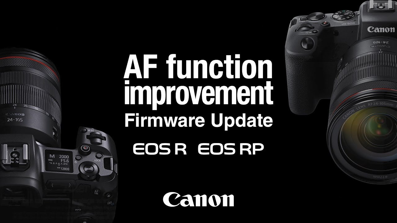 Introducing the firmware update for EOS R / EOS RP Auto focus functionality  (Canon Official)