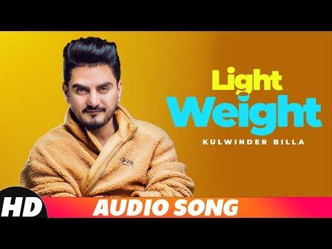Light Weight (Full Audio) | Kulwinder Billa | MixSingh| Latest Punjabi Song 2018