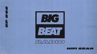 Big Beat Radio: EP #68 - Hifi Sean (Feel The Music Mix)